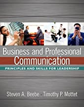 Business and Professional Communication: Principles and Skills for Leadership