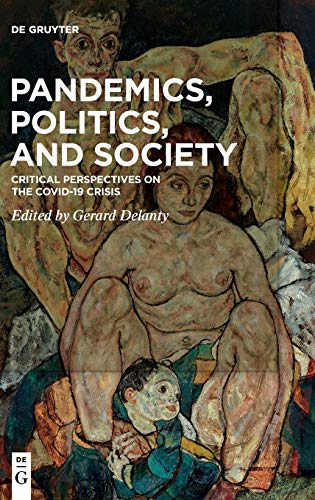 Pandemics, Politics, and Society: Critical Perspectives on the Covid-19 Crisis