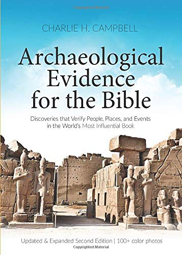 Archaeological Evidence for the Bible: Discoveries that Verify People, Places, and Events in the World's Most Influential Book