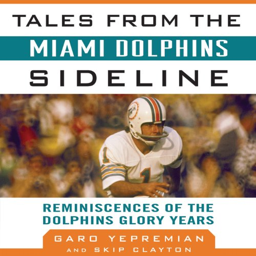 Tales from the Miami Dolphins Sideline cover art