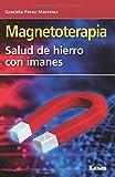 Magnetoterapia: Salud de hierro con imanes