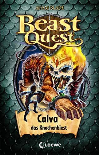 Beast Quest 60 - Calva, das Knochenbiest: Spannendes Buch ab 8 Jahre