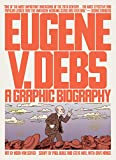 Image of Eugene V. Debs: A Graphic Biography