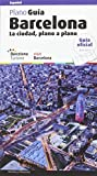 Barcelona. La ciudad, plano a plano. Guía práctica (CAST) (Guies)