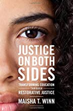 Justice on Both Sides: Transforming Education Through Restorative Justice (Race and Education)