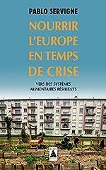 Nourrir l'Europe en temps de crise - Vers des systèmes alimentaires résilients de Pablo Servigne