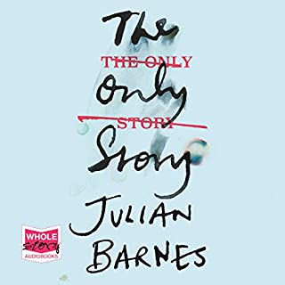 The Only Story                   Written by:                                                                                                                                 Julian Barnes                               Narrated by:                                                                                                                                 Guy Mott                      Length: 7 hrs and 21 mins     1 rating     Overall 5.0
