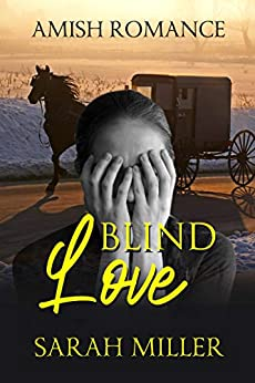 Blind Love: Amish Romance by [Sarah Miller]