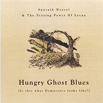 Hungry Ghost Blues