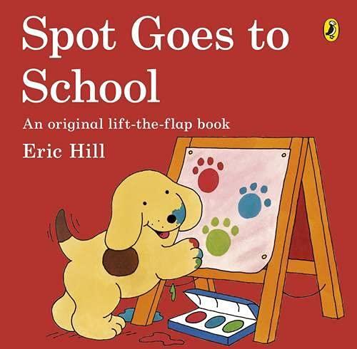 Spot Goes to School [Lingua Inglese]