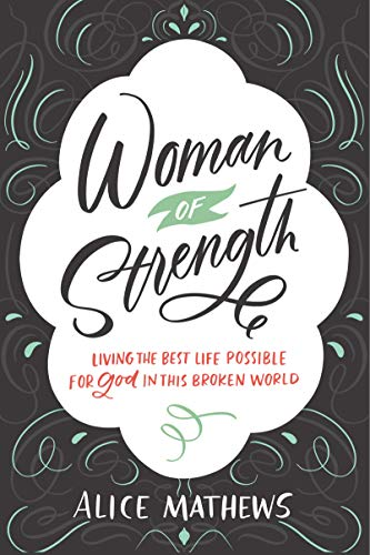 Woman of Strength: Living the Best Life Possible for God in This Broken World
