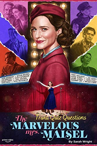 The Marvelous Mrs. Maisel: Trivia Quiz Questions
