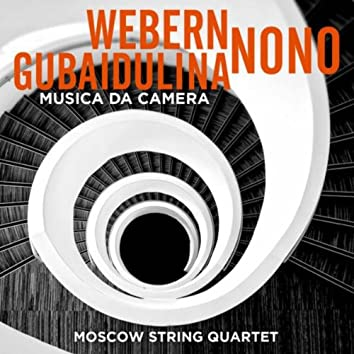 Webern - Nono - Gubaidulina: Musica da Camera