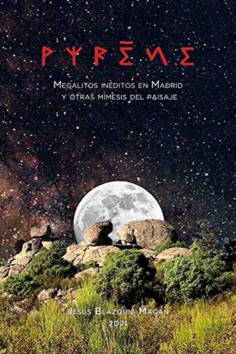 Pyréne: Megalitos inéditos en Madrid y otras mímesis del paisaje