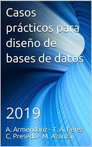 Casos prácticos para diseño de bases de datos: 2019