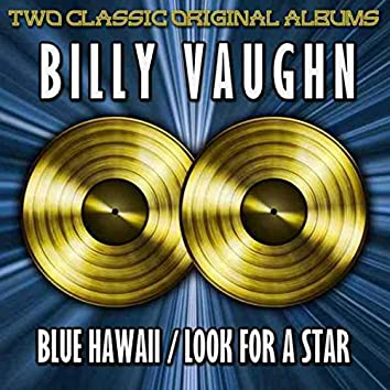 Blue Hawaii/Look For A Star