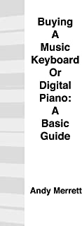 Buying a Music Keyboard or Digital Piano: A Basic Guide