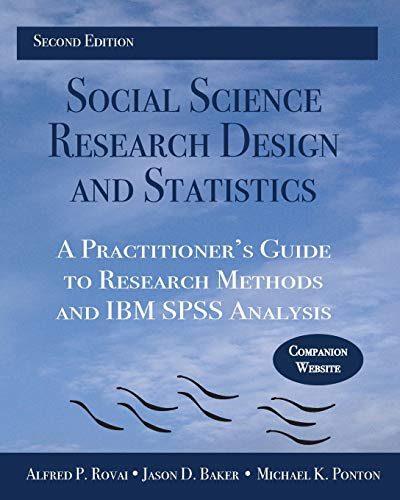 Social Science Research Design and Statistics: A Practitioner's Guide to Research Methods and IBM SPSS Analysis