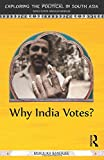 Banerjee, M: Why India Votes? (Exploring the Political in South Asia) - Mukulika Banerjee