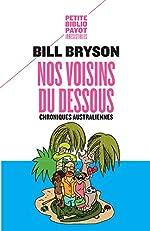 Nos voisins du dessous - Chroniques australiennes de Bill Bryson