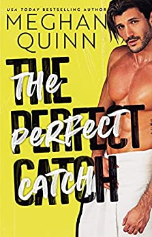 The Perfect Catch: A Forbidden Workplace Standalone by [Meghan  Quinn]