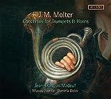 Molter: Trompeten- und Hornkonzerte - Concertos for Trumpets & Horns - Jean-Francois Madeuf