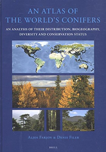 An Atlas of the World's Conifers: An Analysis of Their Distribution, Biogeography, Diversity and Conservation Status
