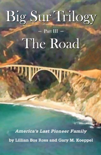 Big Sur Trilogy: Part 3 - The Road Big Sur Coast Highway