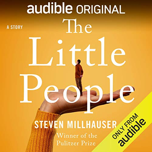 The Little People Audiobook By Steven Millhauser cover art