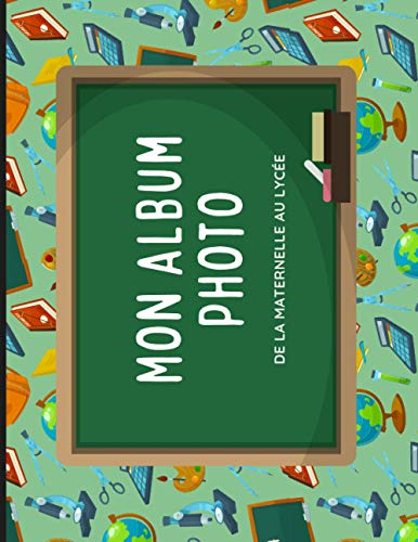 Mon album photo de classe - Spécial école: Carnet à compléter de la maternelle au lycée - 21cm x 27cm