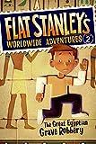 Flat Stanley's Worldwide Adventures #2: The Great Egyptian Grave Robbery (Flat Stanley's Worldwide Adventures, 2)