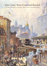 East Coast/West Coast and Beyond: Colin Campbell Cooper, American Impressionist