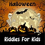 Halloween Riddles For Kids: Halloween book with Riddles and trick questions .Great to learn the alphabet A-Z with halloween characters . Perfect gift for Preschoolers & Toddlers (English Edition)