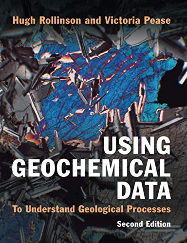 Using Geochemical Data: To Understand Geological Processes