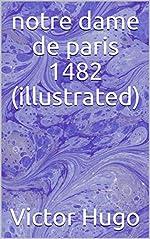 notre dame de paris 1482 (illustrated) de Victor Hugo