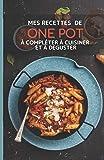 Mes recettes de One Pot à compléter à cuisiner et à déguster: Mes 50 recettes choisies de One Pot à remplir : Livre de recettes à écrire soi-même I ... pot vegetarien I one pot recettes I à offrir