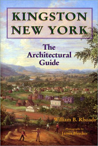 Kingston, New York: The Architectural Guide