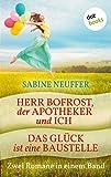 Herr Bofrost, der Apotheker und ich & Das Glück ist eine Baustelle: Zwei Romane in einem Band (German Edition)
