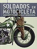 Soldados En Motocicleta - Guia De Motos Militares Hasta La Segunda Guerra...