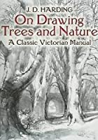 On Drawing Trees and Nature: A Classic Victorian Manual (Dover Art Instruction)