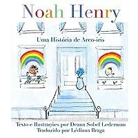 Noah Henry: Uma História de Arco-Íris (Arco-Íris, Máscaras E Sorvetes)