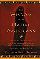The Wisdom of the Native Americans: Including The Soul of an Indian and Other Writings of Ohiyesa and the Great Speeches of Red Jacket, Chief Joseph, and Chief Seattle (Religion and Spirituality)