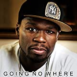 Songtexte von 50 Cent - Going No Where