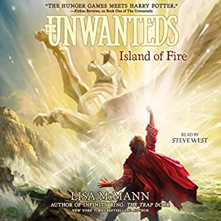 Island of Fire     The Unwanteds, Book 3              By:                                                                                                                                 Lisa McMann                               Narrated by:                                                                                                                                 Steve West                      Length: 8 hrs and 47 mins     396 ratings     Overall 4.7