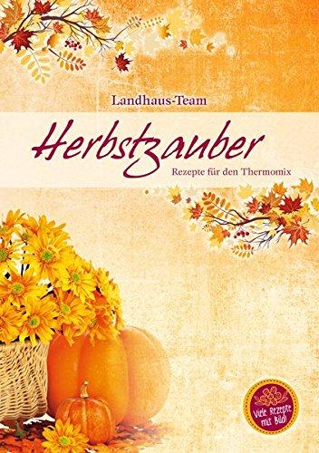 Herbstzauber - Rezepte für den Thermomix