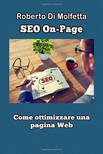 SEO - Come ottimizzare una pagina Web: Manuale pratico per principianti