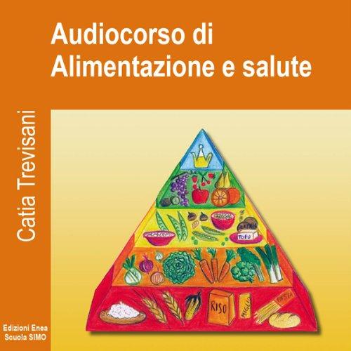 Audiocorso di Alimentazione e salute Titelbild