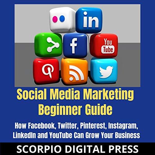 Social Media Marketing Beginner Guide Audiobook By Scorpio Digital Press cover art