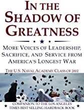 In the Shadow of Greatness: MORE Voices of Leadership, Sacrifice, and Service