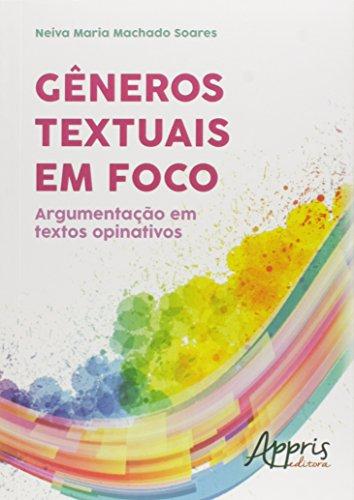 Gêneros Textuais em Foco. Argumentação em Textos Opinativos